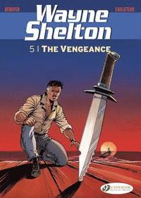 Wayne Shelton Vol. 5 - The Vengeance: 5