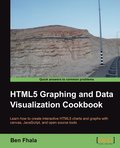 HTML5 Graphics and Data Visualization Cookbook