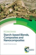 Starch-based Blends, Composites and Nanocomposites