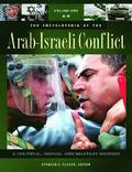 The Encyclopedia of the Arab-Israeli Conflict [4 volumes]