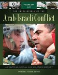 Encyclopedia of the Arab-Israeli Conflict: A Political, Social, and Military History [4 volumes]