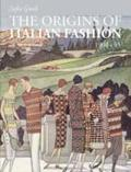 The Origins of Italian Fashion 1900-45