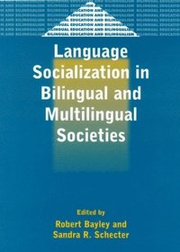 Language Socialization in Bilingual and Multilingual Societies