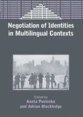 Negotiation of Identities in Multilingual Contexts