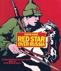 Red Star Over Russia: A Visual History of the Soviet Union