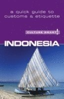 Indonesia - Culture Smart! The Essential Guide to Customs &; Culture