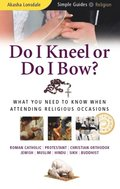 Do I Kneel or Do I Bow?