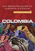 Colombia - Culture Smart! The Essential Guide to Customs &; Culture