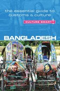Bangladesh - Culture Smart! The Essential Guide to Customs &; Culture
