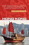 Hong Kong - Culture Smart! The Essential Guide to Customs &; Culture
