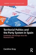 Territorial Politics and the Party System in Spain: