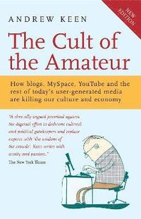 The Cult of the Amateur 2nd Edition