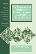 The Privatization Process in Russia, Ukraine and the Baltic States