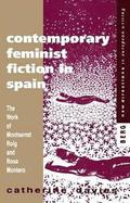 Contemporary Feminist Fiction in Spain