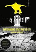Skateboarding, Space and the City