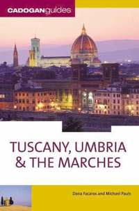 Tuscany Umbria and the Marches