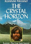 Crystal Horizon: Everest - the First Solo Ascent
