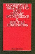 The Conservative Treatment of Male Urinary Incontinence and Erectile Dysfunction