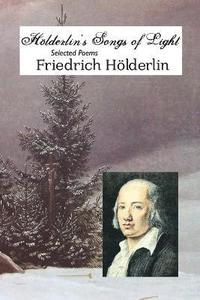 Holderlin's Songs of Light