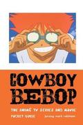 Cowboy Bebop: The Animé TV Series and Movie