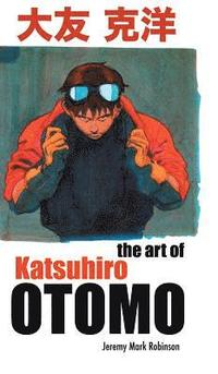 The Art of Katsuhiro Otomo