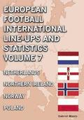 European Football International Line-ups &; Statistics - Volume 7