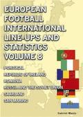European Football International Line-ups &; Statistics - Volume 8