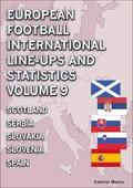 European Football International Line-ups and Statistics - Volume 9 Scotland to Spain