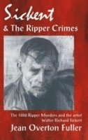 Sickert &; the Ripper Crimes