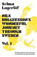 Nils Holgersson's Wonderful Journey Through Sweden: Volume 1