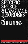 Specific Speech and Language Disorders in Children