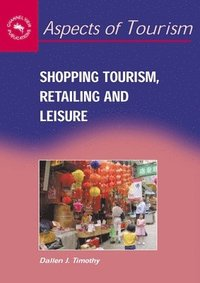 Shopping Tourism, Retailing and Leisure