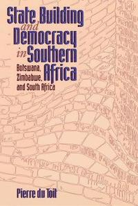 State Building and Democracy in Southern Africa