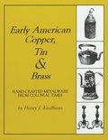 Early American Copper, Tin &; Brass