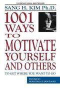 1001 Ways to Motivate Yourself &; Others