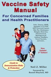Vaccine Safety Manual for Concerned Families &; Health Practitioners