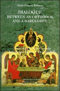 Dialogue Between an Orthodox and a Barlaamite