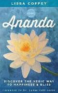 Ananda: Discover the Vedic Way to Happiness and Bliss