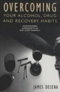 Overcoming Your Alcohol, Drug &; Recovery Habits