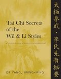 Tai Chi Secrets of the Wu &; Li Styles