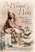 The Wicked West: Boozers, Cruisers, Gamblers, and More