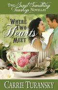 Where Two Hearts Meet: Two Sweet Something Teashop Novellas