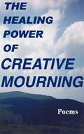 The Healing Power of Creative Mourning