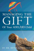 Managing The Gift(TM) of Your ADD/HD Child