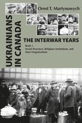 Ukrainians in Canada: the Interwar Years