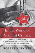In the World of Stalinist Crimes