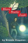 Where Trouble Leads
