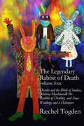 The The Legendary Rabbit of Death: Volume Four