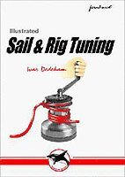 Illustrated Sail &; Rig Tuning