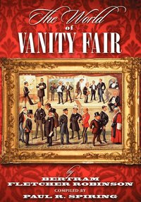 The World of 'Vanity Fair' by Bertram Fletcher Robinson
